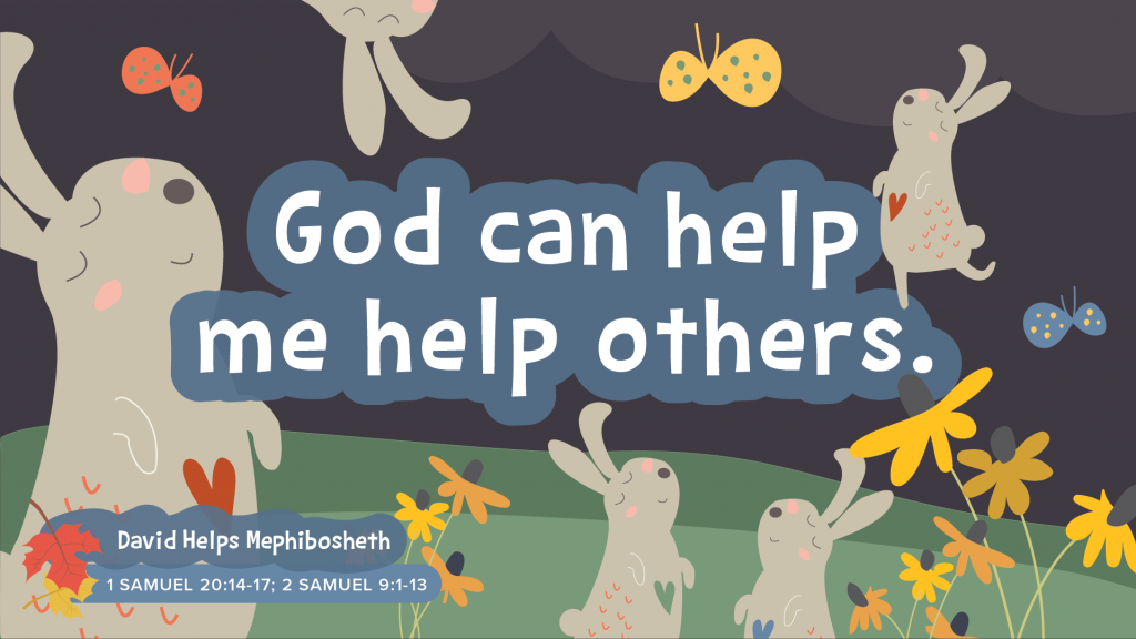 October 21 22 Davids Story With Mephibosheth Will Show Preschoolers How To Help Others